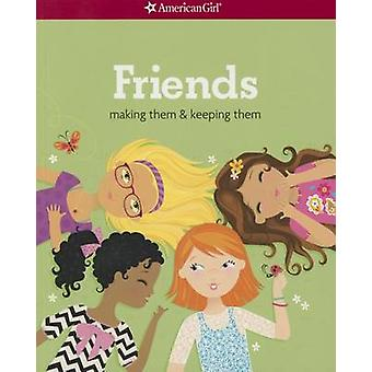 Friends (Revised) - Making Them & Keeping Them by Patti Kelley Criswel