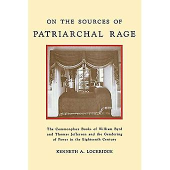 Sobre las fuentes de la ira patriarcal: Los libros comunes de William Byrd y Thomas Jefferson y el género del poder en el siglo XVIII (Historia de las emociones)