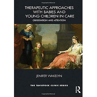 Therapeutic Approaches with Babies and Young Children in Care: Observation and Attention