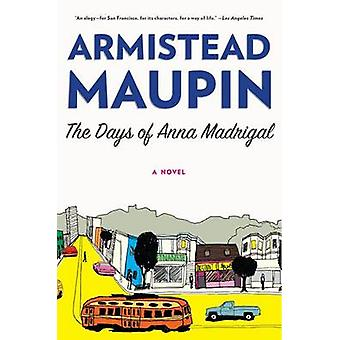 The Days of Anna Madrigal by Armistead Maupin - 9780062196279 Book