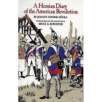 A Hessian Diary of the American Revolution by Dohla & Johann Conrad