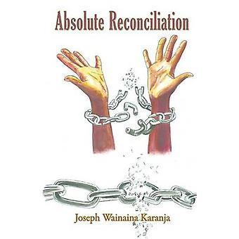 Absolute verzoening door Karanja & Joseph Wainaina