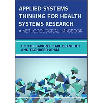 Applied Systems Thinking for Health Systems Research A Meth by De Savigny