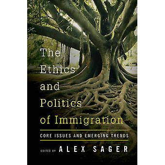 Ethics and Politics of Immigration by Alex Sager
