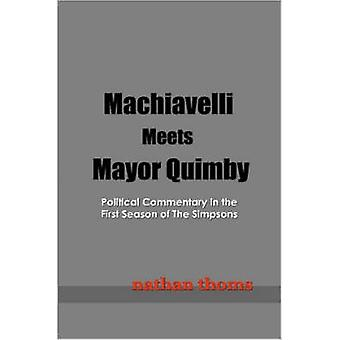 Machiavelli Meets Mayor Quimby Political Commentary in the First Season of The Simpsons by Thoms & Nathan
