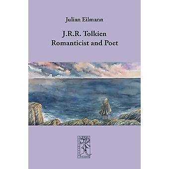 J.R.R. Tolkien  Romanticist and Poet by Eilmann & Julian