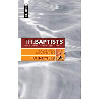 The Baptists: v. 3 (Baptists: Key People Involved in Forming a Baptist Identity)