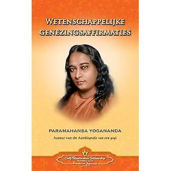 Wetenschappelijke Genezingsaffirmaties  Scientific Healing Affirmations Dutch by Yogananda & Paramahansa