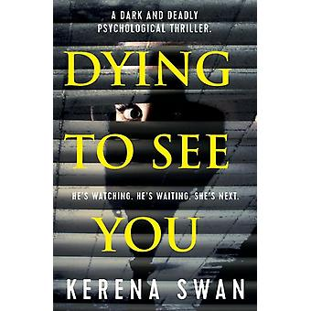 Dying to See You by Swan & Kerena