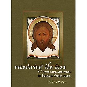 Recovering the Icon: The Life and Works of Leonid Ouspensky