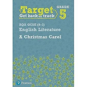 Target Grade 5 A Christmas� Carol AQA GCSE (9-1) Eng Lit Workbook (Intervention English)
