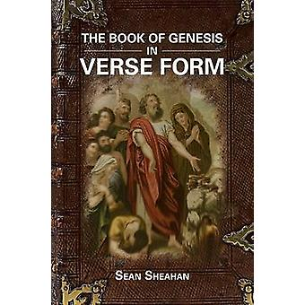 The Book of Genesis in Verse Form by Sheahan & Sean