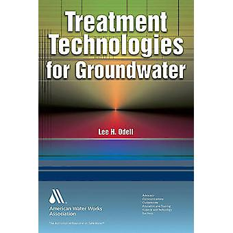 Treatment Technologies for Groundwater by Odell & Lee H.