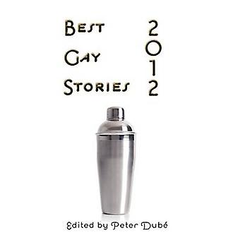Best Gay Stories 2012 by Dub & Peter