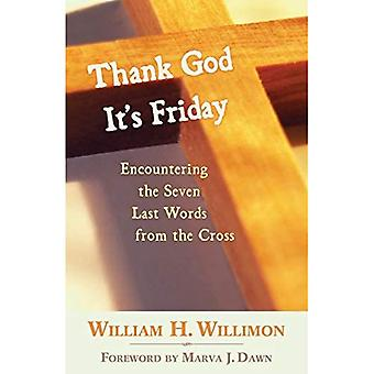 Thank God it's Friday: Encountering the Seven Words from the Cross