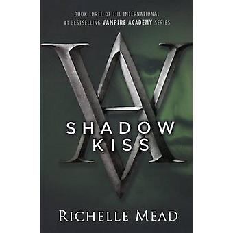 Shadow Kiss by Richelle Mead - 9780606089449 Book
