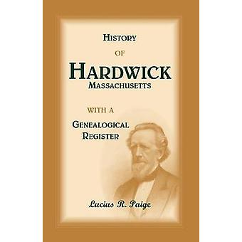 History of Hardwick Massachusetts by Paige & Lucius R.