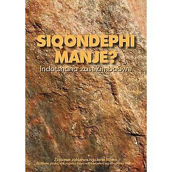 Siqondephi Manje Indatshana Zasezimbabwe by Morris & Jane