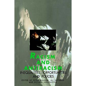 Racism and Antiracism Inequalities Opportunities and Policies by Braham & Peter
