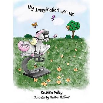 My Imagination and Me by Wiley & Kristina