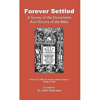 Forever Settled a Survey of the Documents and History of the Bible by Moorman & Jack
