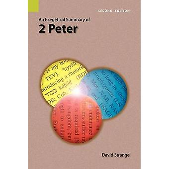 An Exegetical Summary of 2nd Peter 2nd Edition by Strange & David