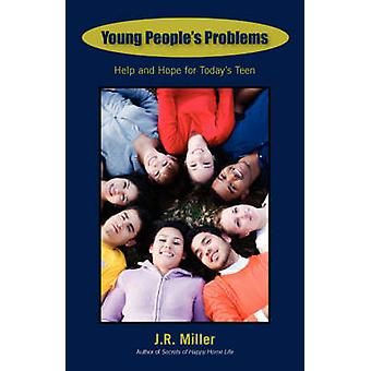 Young Peoples Problems Help and Hope for Todays Teen by Miller & James R.