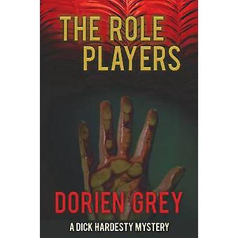 The Role Players A Dick Hardesty Mystery 8 by Grey & Dorien