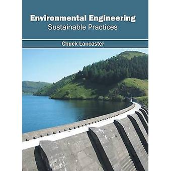 Environmental Engineering Sustainable Practices by Lancaster & Chuck