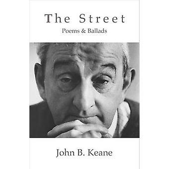 The Street Poems and Ballads of John B. Keane Revised by Keane & John B
