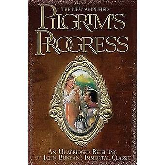 The New Amplified Pilgrims Progress An Unabridged Retelling of John Bunyans Immortal Classic by Pappas & James Jr.