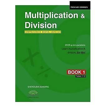 Multiplication  Division Book 1 Comprehensive Mental Exercises Tables 112 by Makarie & Shenouda