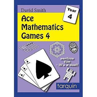 ACE Mathematics Games 4 by Smith & David