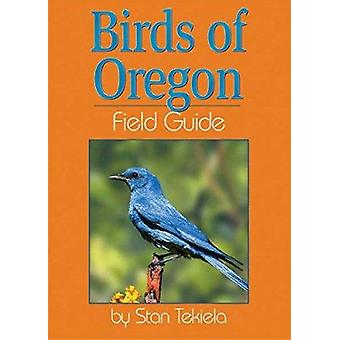 Birds of Oregon Field Guide by Stan Tekiela - 9781885061317 Book