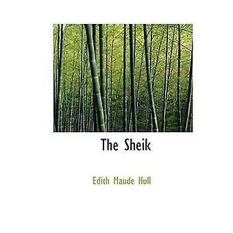 The Sheik by Edith Maude Hull - 9780554322506 Book