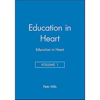 Education in Heart - v. 1 by Peter Mills - Peter Mills - 9780727916204