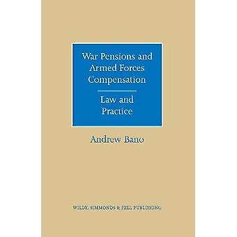 War Pensions and Armed Forces Compensation - Law and Practice by Andre
