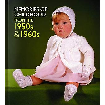 Memories of Childhood from the 1950s and 1960s by Michelle Forster -