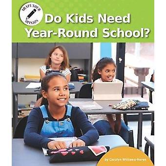 Do Kids Need Year-Round School? by Carolyn Williams-Noren - 978159953