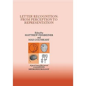 Letter Recognition - A Special Issue of Cognitive Neuropsychology by M