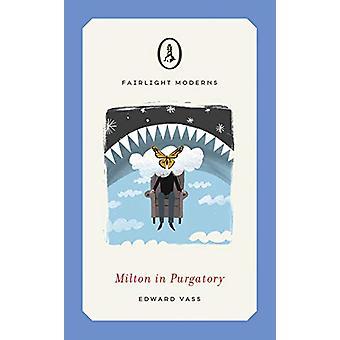 Milton in Purgatory by Edward Vass - 9781912054367 Book