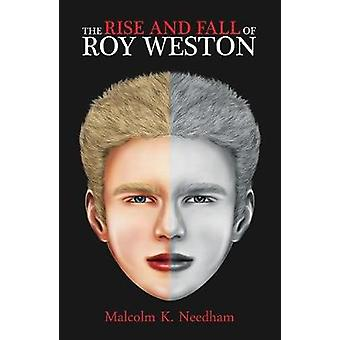 The Rise and Fall of Roy Weston by Malcolm K Needham - 9781947353701