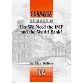 Do We Need the IMF and the World Bank? by A.A. Walters - 978025536339