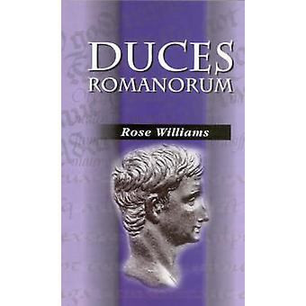 Duces Romanorum - Profiles in Roman Courage by Rose Williams - 9781898