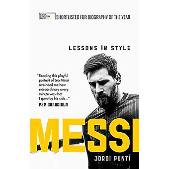 Messi - Lessons in Style by Jordi Punti - 9781780724157 Book