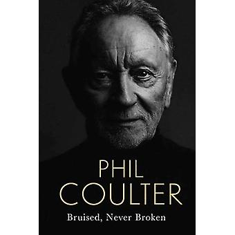 Bruised Never Broken by Phil Coulter