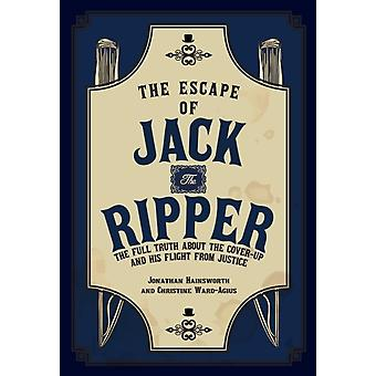 The Escape of Jack the Ripper by Jonathan HainsworthChristine WardAgius