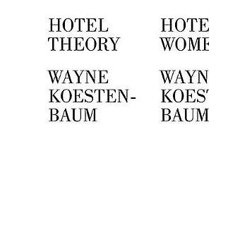Hotel Theory by Wayne Koestenbaum - 9781933368696 Book