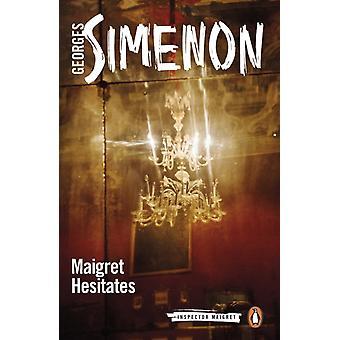 Maigret Hesitates by Georges Simenon
