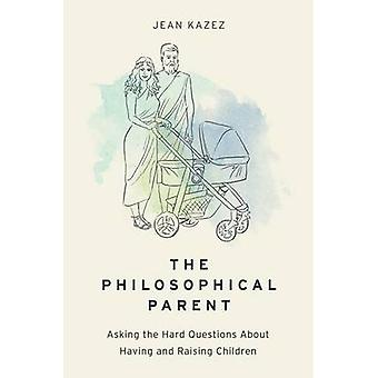 Philosophical Parent par Jean Kazez